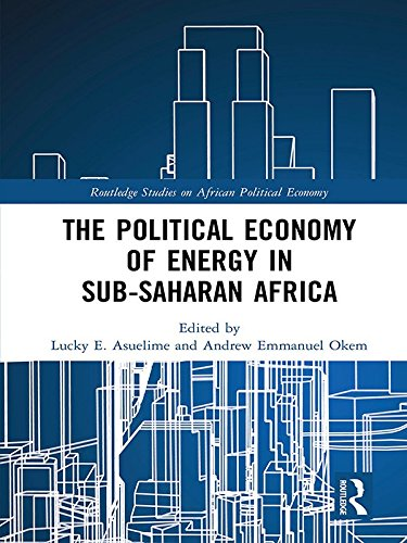 The Political Economy of Energy in Sub-Saharan Africa (Routledge Studies on the Political Economy of Africa) (English Edition)
