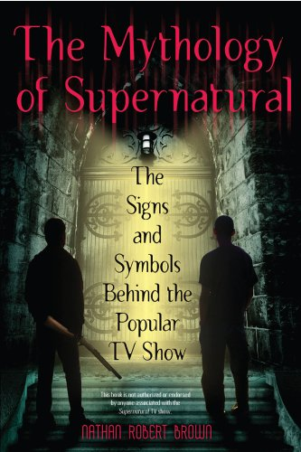 The Mythology of Supernatural: The Signs and Symbols Behind the Popular TV Show (English Edition)