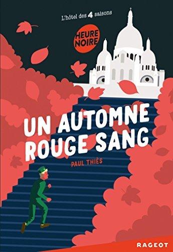 L'hôtel des 4 saisons : Un automne rouge sang by Paul Thiès (2016-06-29)