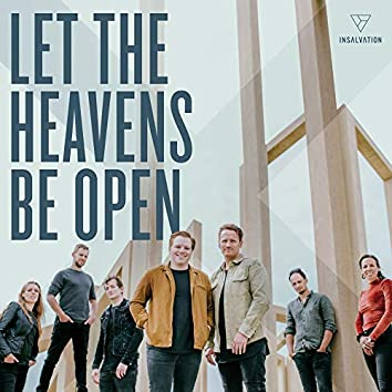 Let the Heavens Be Open (feat. Leeland)