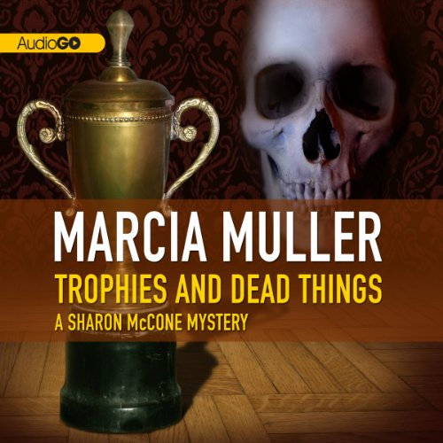 Trophies and Dead Things audiobook cover art