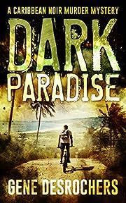 Dark Paradise: A Caribbean Noir Murder Mystery (Boise Montague Book 1)