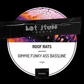 Gimmie Funky Ass Bassline
