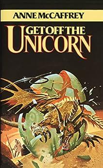 Get Off the Unicorn: Stories by [Anne McCaffrey]
