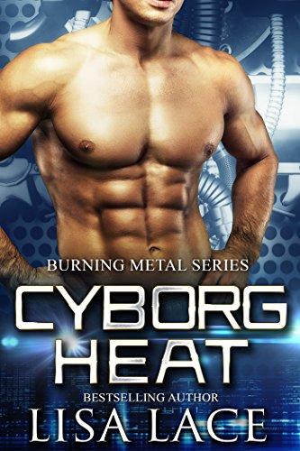Cyborg Heat: A Science Fiction Cyborg Romance