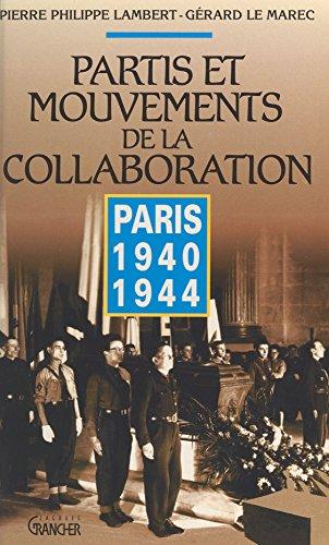 Partis et mouvements de la collaboration : Paris 1940-1944 (Témoignages pour l'histoire)