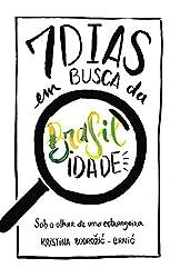 Sete dias em busca da brasilidade: Sob o olhar de uma estrangeira - Books in Brazilian Portuguese