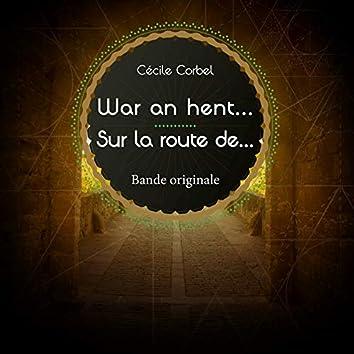 War an hent...Sur La route de... (Bande Originale)
