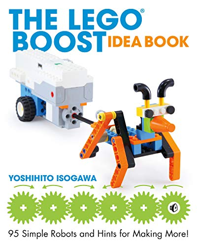 The LEGO BOOST Idea Book: 95 Simple Robots and Hints for Making More