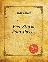 Vier Stuecke Four Pieces. 4 Pieces for Cello and Piano, Op. 70 (Bruch Sheet Music)