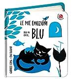 Oggi mi sento... blu. Le mie emozioni. Ediz. a colori