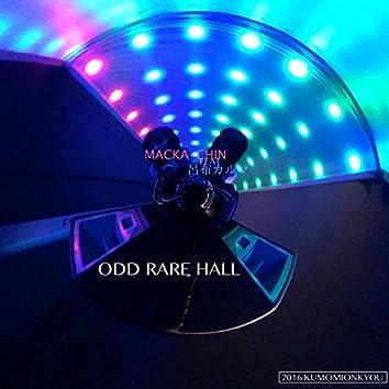 ODD RARE HALL
