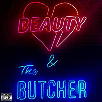 Beauty & the Butcher (feat. Killatime)