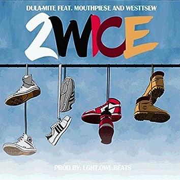 2wice (feat. Mouthpie$e & WesttseW)