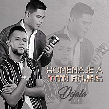 Déjala (Homenaje a Tito Rojas)