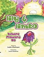 Lily & Limbo: Where Flowers Go