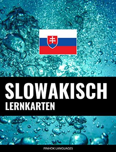 Slowakisch Lernkarten: 800 wichtige Slowakisch-Deutsch und Deutsch-Slowakisch Flashcards