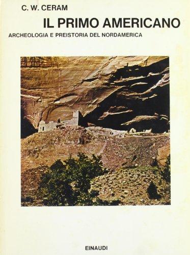 Il primo americano. Archeologia e preistoria del Nordamerica