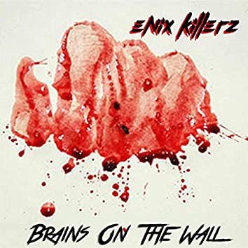 Brains On The Wall