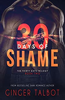 Thirty Days of Shame by [Ginger Talbot]