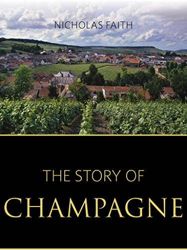 The story of champagne (The Infinite Ideas Classic Wine Library) (English Edition)