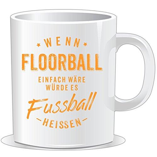 getshirts - Rahmenlos® Geschenke - Tasse - Wenn Floorball einfach wäre würde es Fussball heissen - orange - Uni Uni