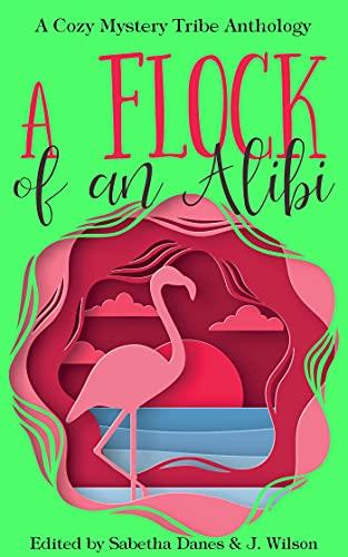A Flock of an alibi anthology