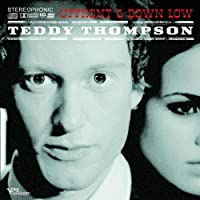 Upfront And Down Low by Teddy Thompson (2007-07-17)