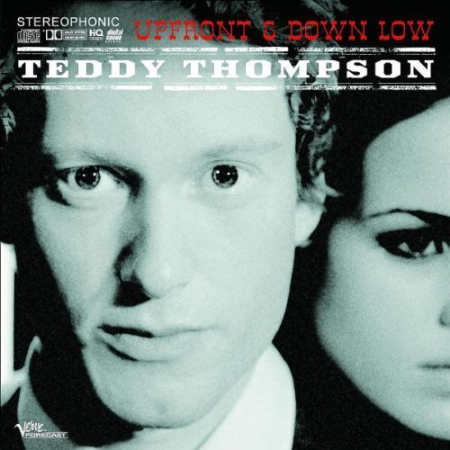 Up Front and Down Low by Teddy Thompson (2007) Audio CD
