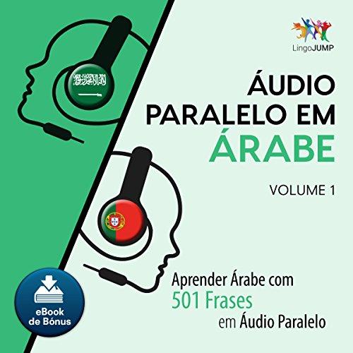 Áudio Paralelo em Árabe - Aprender Árabe com 501 Frases em Áudio Paralelo [Parallel Audio in Arabic - Learn Arabic with 501 Phrases in Parallel Audio] Titelbild