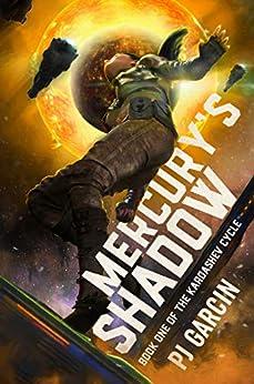 Mercury's Shadow (The Kardashev Cycle Book 1) by [PJ Garcin]