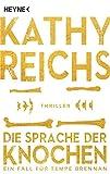 Die Sprache der Knochen: Thriller (Die Tempe-Brennan-Romane, Band 18) - Kathy Reichs