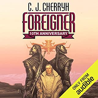 Foreigner     Foreigner Sequence 1, Book 1               By:                                                                                                                                 C. J. Cherryh                               Narrated by:                                                                                                                                 Daniel Thomas May                      Length: 15 hrs and 10 mins     1,256 ratings     Overall 4.0