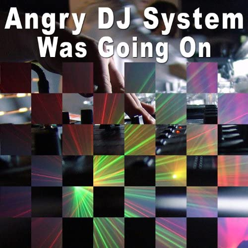 Angry DJ System