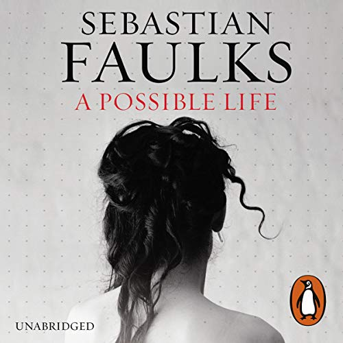 A Possible Life                   By:                                                                                                                                 Sebastian Faulks                               Narrated by:                                                                                                                                 Rupert Degas,                                                                                        Samuel West,                                                                                        Christian Rodska,                   and others                 Length: 10 hrs and 2 mins     116 ratings     Overall 3.7