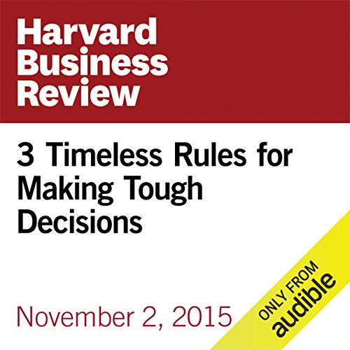 3 Timeless Rules for Making Tough Decisions Audiobook By Peter Bregman cover art