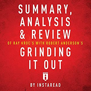 Summary, Analysis & Review of Ray Kroc's Grinding It Out with Robert Anderson by Instaread cover art