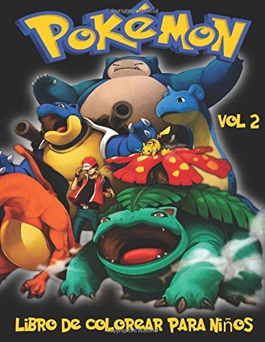 Pokemon Libro de Colorear para niños Volume 2: En este tamaño A4 del libro de colorear, hemos capturado 76 criaturas capturable de Pokemon Go para que usted coloree