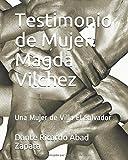 Testimonio de Mujer: Magda Vilchez: Una Mujer de Villa El Salvador