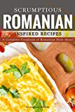 Scrumptious Romanian Inspired ...