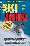 Leocha s Ski Snowboard America (2008): Top Winter Resorts in USA and Canada (Ski Snowboard America & Canada: Top Winter Resorts in USA & Canada)
