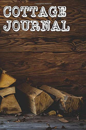 Cottage Journal: 200 Page Blank-Lined Soft Cover Journal For Recording All Your Great Cottage Memories