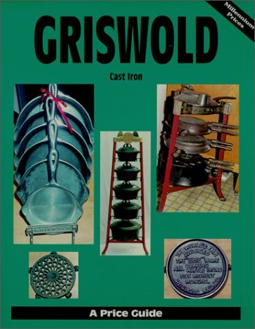 By L-W Books Griswold Cast Iron: A Price Guide, Vol. 1 (1st Edition)
