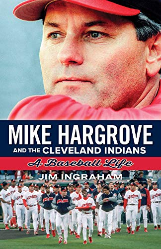 Mike Hargrove and the Cleveland Indians: A Baseball Life (English Edition)