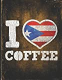 I Heart Coffee: Puerto Rico Flag I Love Puerto Rican Boricua Coffee Tasting, Dring & Taste Undated Planner Daily Weekly Monthly Calendar Organizer Journal