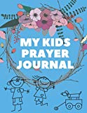 My kids Prayer Journal: Guide To Prayer, Praise and Thanks Modern Calligraphy and Lettering : Journal and Notebook gift - With Lined and Blank Pages
