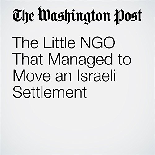 The Little NGO That Managed to Move an Israeli Settlement copertina