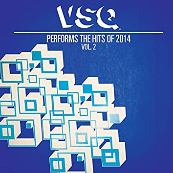 VSQ Performs the Hits of 2014, Vol. 2