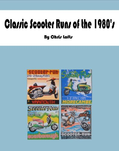 Classic scooter Runs of the 1980's (English Edition)