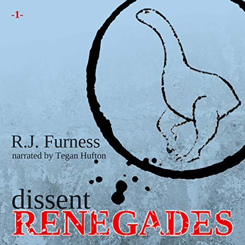dissent RENEGADES (Volume 1) Audiobook By R J Furness cover art